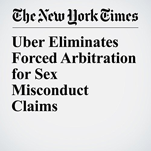 Uber Eliminates Forced Arbitration for Sex Misconduct Claims copertina