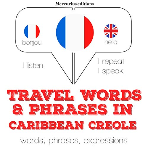 Travel words and phrases in Caribbean Creole audiobook cover art
