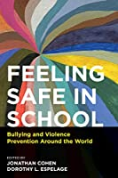Feeling Safe in School: Bullying and Violence Prevention Around the World