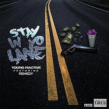 Stay in Yo Lane (feat. Remedy)