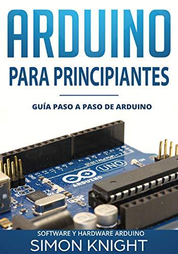 Arduino Para Principiantes: Guía paso paso Arduino