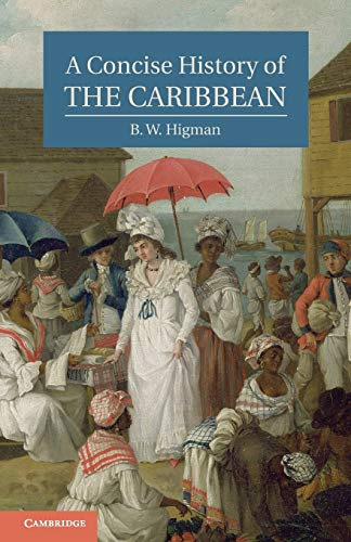 Compare Textbook Prices for A Concise History of the Caribbean Cambridge Concise Histories 1 Edition ISBN 9780521043489 by Higman, B. W.
