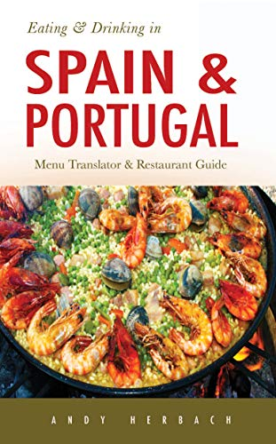 Eating & Drinking in Spain and Portugal: Spanish and Portuguese Menu Translators and Restaurant Guide
