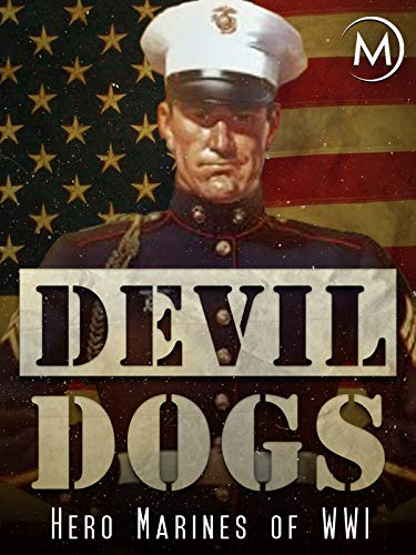 Devil Dogs: Hero Marines of WWI