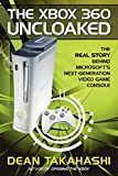 The Xbox 360 Uncloaked:: The Real Story Behind Microsoft's...