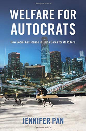 Welfare for Autocrats: How Social Assistance in China Cares for Its Rulers
