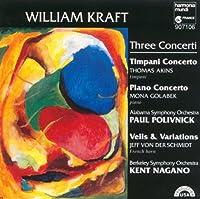 William Kraft: Three Concerti- Timpani Concerto, Piano Concerto, Veils & Variations by Thomas Akins