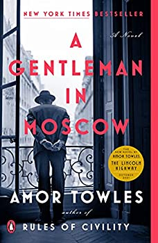A Gentleman in Moscow  A Novel