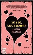 Tu i jo, ara i sempre (NOVEL-LA) (Catalan Edition)