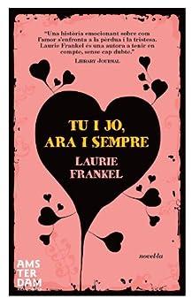 Tu i jo, ara i sempre (NOVEL-LA) (Catalan Edition) by [Laurie Frankel, Esdres Jaruchik Naveiras]