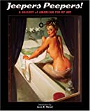 Jeepers Peepers: Gallery of American Pin-up Art (Graphic Art)...