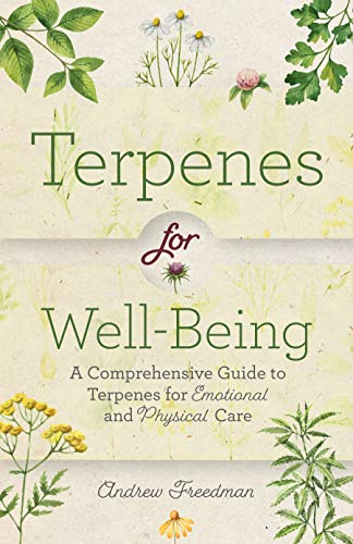 Terpenes for Well-Being: A Comprehensive Guide toBotanical Aromasfor Emotional and Physical Self-Care (Natural Herbal Remedies Aromatherapy Guide) by [Andrew Freedman]