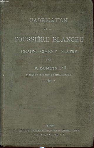 FABRICATION DE LA POUSSIERE BLANCHE : CHAUX - CIMENT - PLATRE