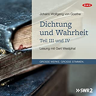Dichtung und Wahrheit - Teil III und IV                   Autor:                                                                                                                                 Johann Wolfgang von Goethe                               Sprecher:                                                                                                                                 Gert Westphal                      Spieldauer: 6 Std. und 30 Min.     21 Bewertungen     Gesamt 4,9