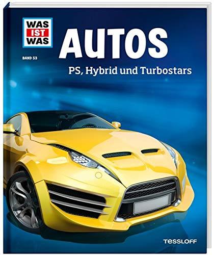 WIW Bd. 53 Autos. PS, Hybrid und Turbostars (WAS IST WAS Sachbuch, Band 53)