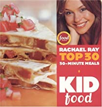Kid Food: Rachael Ray's Top 30 30-Minute Meals