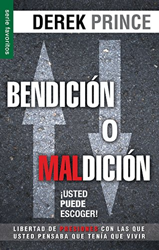 Bendicion O Maldicion: Usted Puede Escoger = Blessing or Curse: You Can Choose (Serie Favoritos)