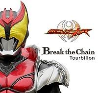 Break the Chain-Masked Rider by Tourbillon (2008-03-26)