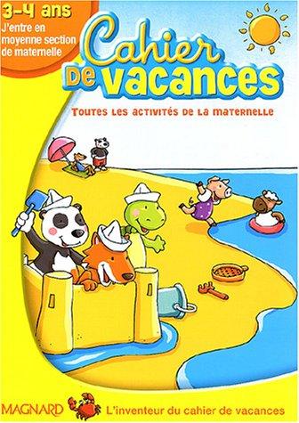 Cahier de vacances J'entre en Moyenne Section : 3-4 Ans