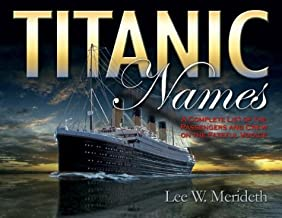 Titanic Names: A Complete List of Passengers and Crew