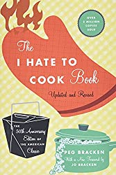 The I Hate to Cook Book - by Peg Bracken - great book for those of us who aren't true cooking fans.