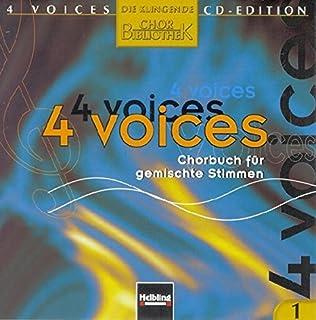 4 voices - CD Edition. Die klingende Chorbibliothek. CD 1. 1 AudioCD: 4 voices - Chorbuch für gemischte Stimmen. CD 1 mit ...