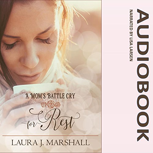 A Mom's Battle Cry for Rest: Battle Cry Devotional Series audiobook cover art