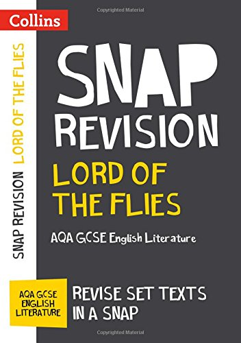 Lord of the Flies: New Grade 9-1 GCSE English Literature AQA: Ideal for Home Learning, 2021 Assessments and 2022 Exams (Collins GCSE Grade 9-1 SNAP Revision)