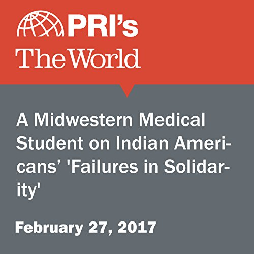 A Midwestern Medical Student on Indian Americans' 'Failures in Solidarity' audiobook cover art