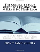The complete study guide for passing the MBLEx & NCBTMB Exam: Includes Test Questions & Answers, Pathology & Medical Terminology Guide, Diagrams and Crossword Puzzle Review