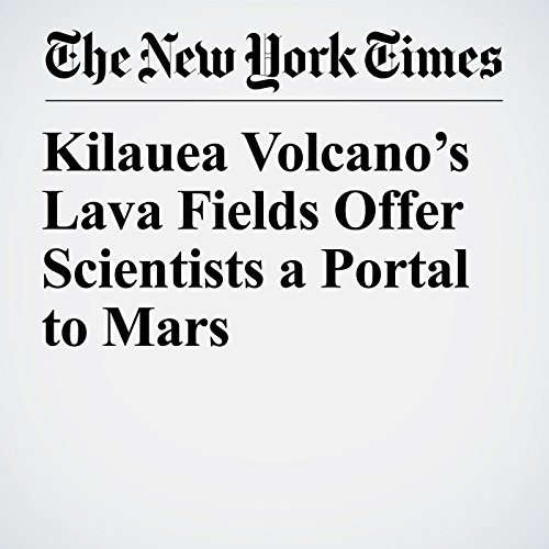 Kilauea Volcano's Lava Fields Offer Scientists a Portal to Mars copertina