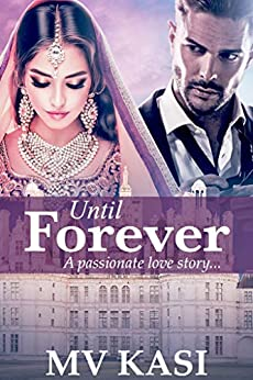 Until Forever: A Passionate Tale of Hatred, Revenge & Love by [M.V. Kasi]