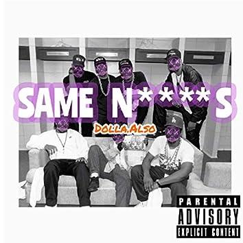 Same Niggas