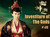 Investiture of the Gods - 封神演义 - Episode 48