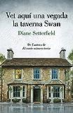 Vet aquí una vegada la taverna Swan (Narrativa)
