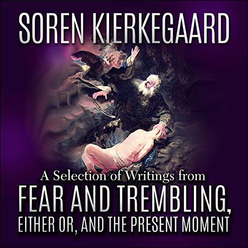 Couverture de Soren Kierkegaard: A Selection of Writings from Fear and Trembling, Either Or, and The Present Moment