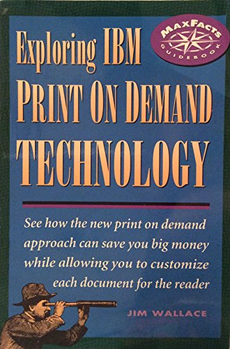 Exploring IBM Print on Demand Technology (MaxFacts guidebook)