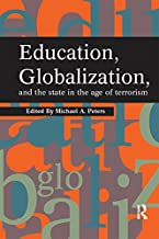 Education, Globalization and the State in the Age of Terrorism (Interventions: Education, Philosophy, and Culture)