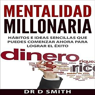 Mentalidad Millonaria: Hábitos e ideas sencillas que puedes comenzar ahora para lograr el éxito [Millionaire Mindset: Simple Habits and Ideas You Can Start Now for Success] cover art