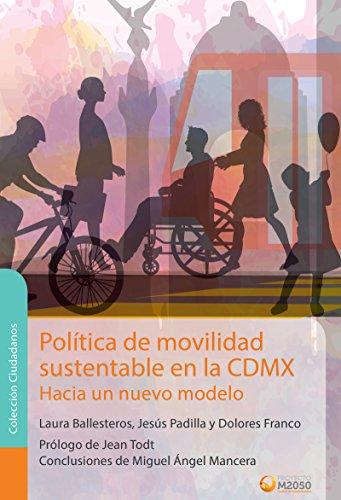 Política de movilidad sustentable en la CDMX. Hacia un nuevo modelo (Ciudadanos)
