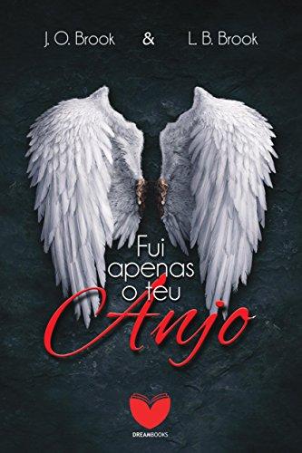 Fui apenas o teu anjo
