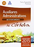 Auxiliares Administrativos del Ayuntamiento de Córdoba. Test y Supuestos Prácticos
