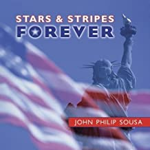 John Philip Sousa: Stars & Stripes Forever