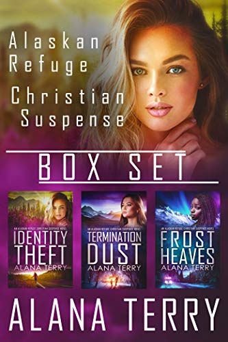 Alaskan Refuge Christian Suspense Box Set  (Books 1-3) by [Alana Terry]