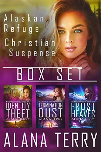Alaskan Refuge Christian Suspense Box Set  (Books 1-3) by [Alana Terry]