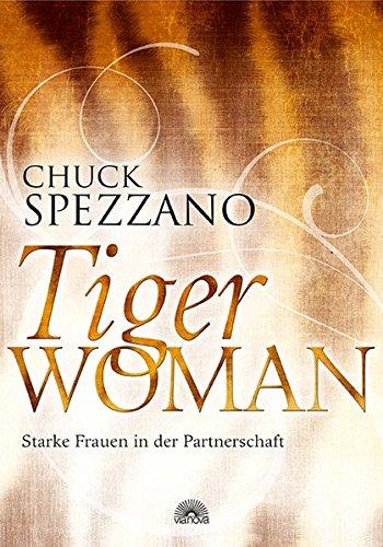 Tiger Woman: Starke Frauen in der Partnerschaft