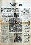 AURORE (L') [No 9198] du 29/03/1974 - LA MANOEUVRE D'ISOLEMENT DE LA FRANCE S+¡AMPLIFIE - APRES SES DIFFICILES ENTRETIENS DE MOSCOU KISSINGER STIMULE ANGLAIS ET ALLEMANDS - BRANDT TOUT COMME WILSON S+¡AFFIRME ATLANTIQUE ET SE PRONONCE POUR L'AJOURNEMENT DU SOMMET EUROPEEN PAR ROLAND FAURE - ESPOIR SOUS PARAPLUIES LES NEGOCIATIONS DANS LES BANQUES REPRENNENT CE MATIN - L'INDOCHINE VERS DES LENDEMAINS ROUGES - LES COURSES C+¡EST L'AFFAIRE DES FEMMES PAR MICHELE MERCIER - LES SPECTACLES - TOURISME