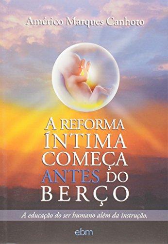 A Reforma Íntima Começa Antes do Berço