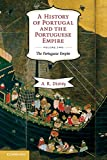 A History of Portugal and the Portuguese Empire, Vol. 2: From Beginnings to 1807: The Portuguese Empire (Volume 2)