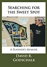 Searching for the Sweet Spot: A Planner's Memoir